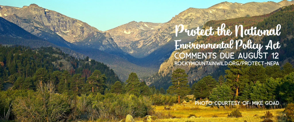 Protect the National Environmental Policy Act. Comments due August 12.