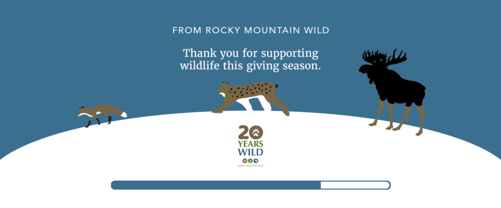 """Illustration that shows a red fox, Canada lynx, and moose crossing over a snowy landscape. Above them, text says """"Join Rocky Mountain Wild. Give the gift of wildlife this giving season."""" Below them is our 20th anniversary logo and a giving thermometer, showing 75% completion."""